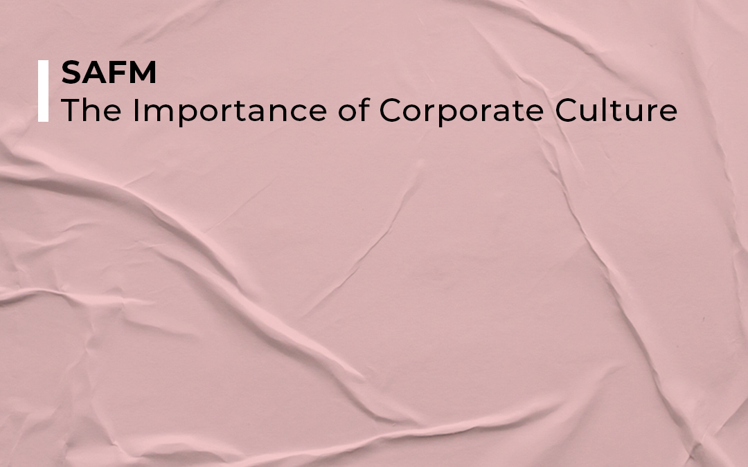SAFM – The Importance of Corporate Culture