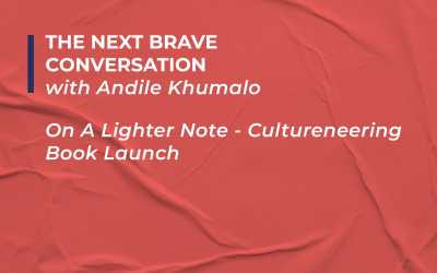 The Next Brave Conversation: On A Lighter Note – Cultureneering Book Launch With Andile Khumalo Interview with Ian Fuhr